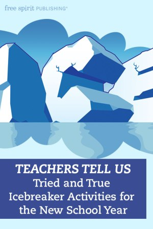 Teachers Tell Us: Tried-and-True Icebreaker Activities for the New School Year