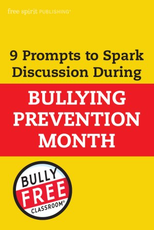 9 prompts to spark discussion during bullying prevention month adapted from bully free zone in a jar tips for dealing with bullying 9 prompts to spark discussion during bullying prevention month publicscrutiny Choice Image