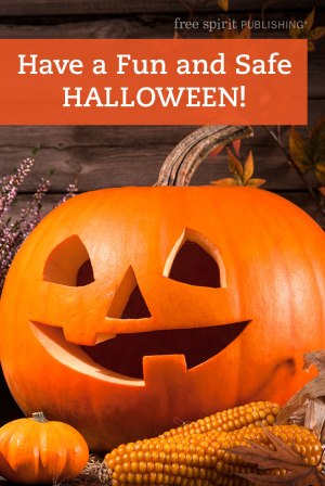 Have a Fun and Safe Halloween!