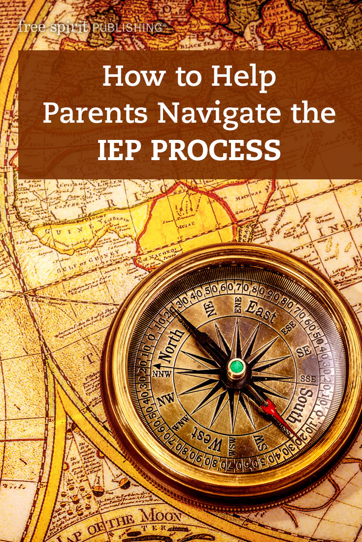 Idea And Iep Process >> How to Help Parents Navigate the IEP Process   Free Spirit Publishing Blog