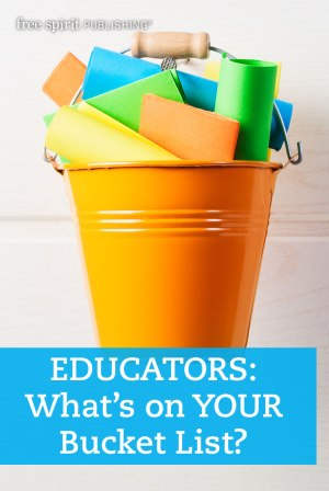 Educators: What's on Your Bucket List?
