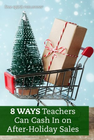 8 Ways Teachers Can Cash In on After-Holiday Sales