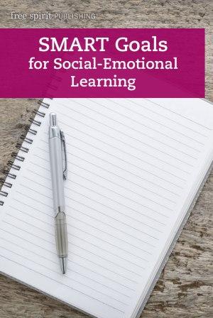 Smart Goals For Social Emotional Learning Free Spirit Publishing Blog