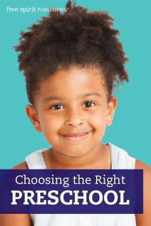 choosing preschool choosing the right preschool free spirit publishing 645