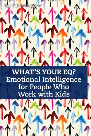 What's Your EQ? Emotional Intelligence for People Who Work with Kids