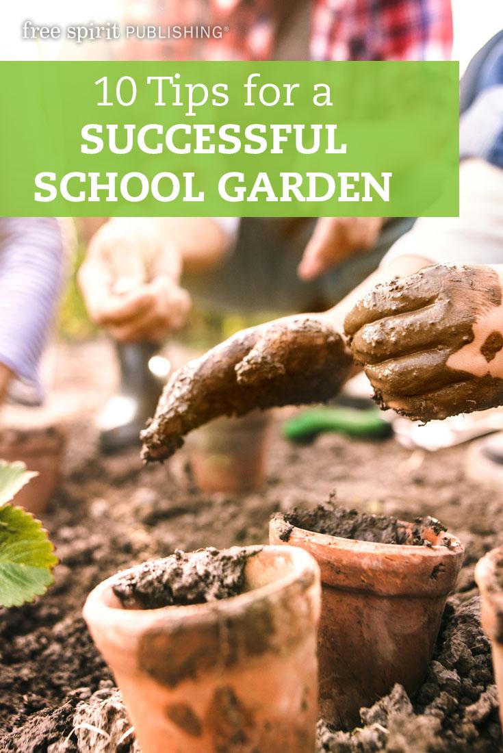 10 Tips for a Successful School Garden | Free Spirit Publishing Blog