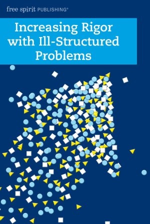 Increasing Rigor with Ill-Structured Problems