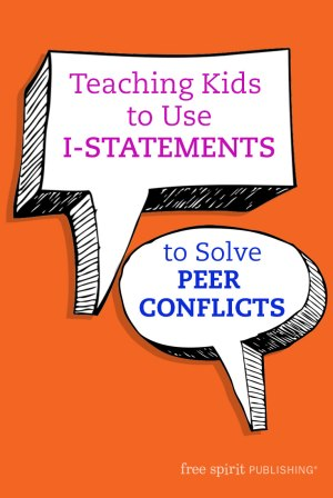 Teaching Kids to Use I-Statements to Solve Peer Conflicts