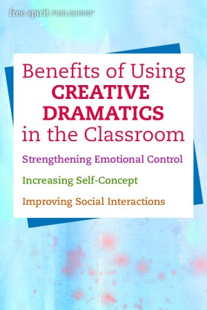 Benefits of Using Creative Dramatics in the Classroom
