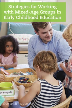 Strategies for Working with Mixed-Age Groups in Early Childhood Education