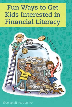 Fun Ways to Get Kids Interested in Financial Literacy
