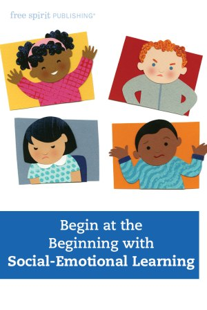 Begin at the Beginning with Social-Emotional Learning