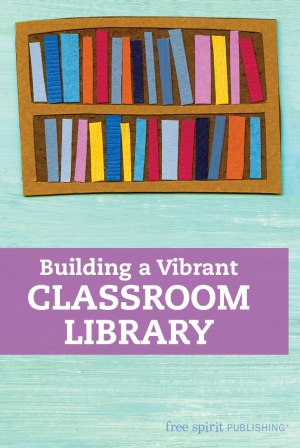 Building a Vibrant Classroom Library