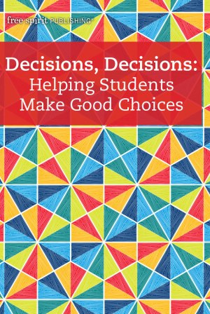 Decisions, Decisions: Helping Students Make Good Choices