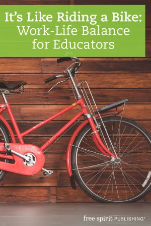 It's Like Riding a Bike: Work-Life Balance for Educators