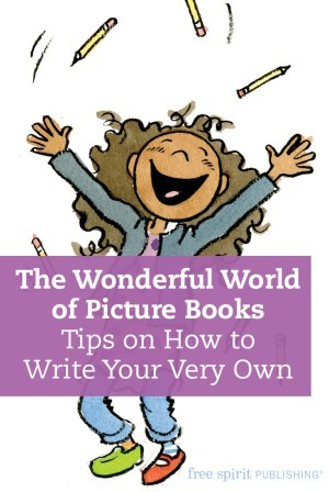 The Wonderful World of Picture Books: Tips on How to Write Your Very Own