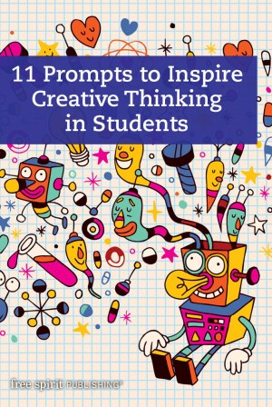 11 Prompts to Inspire Creative Thinking in Students