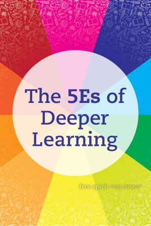 The 5Es of Deeper Learning