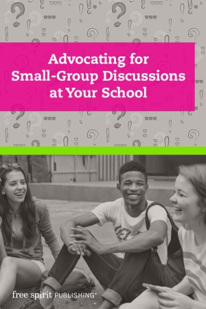Advocating for Small-Group Discussions at Your School