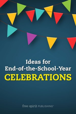 Ideas for End-of-the-School-Year Celebrations