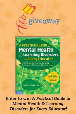 Enter to win A Practical Guide to Mental Health & Learning Disorders for Every Educator
